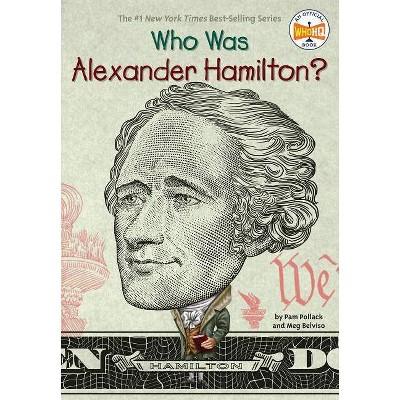 Who Was Alexander Hamilton? -  (Who Was...?) by Pamela Pollack & Meg Belviso (Paperback)