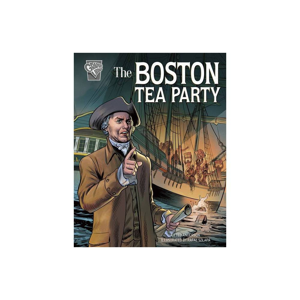 The Boston Tea Party Movements And Resistance By Ted Anderson Paperback