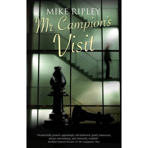 MR Campion's Visit - (Albert Campion Mystery) by  Mike Ripley (Paperback) - image 1 of 1