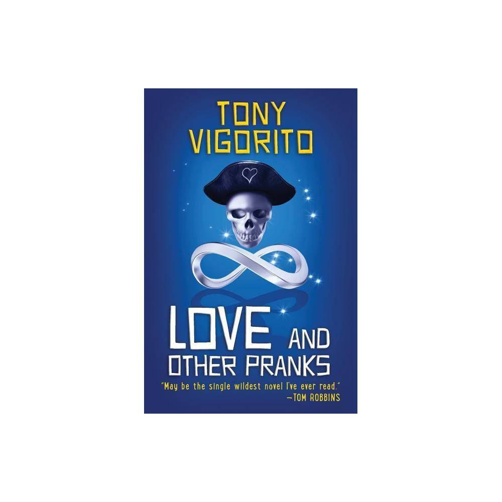 Love And Other Pranks By Tony Vigorito Paperback