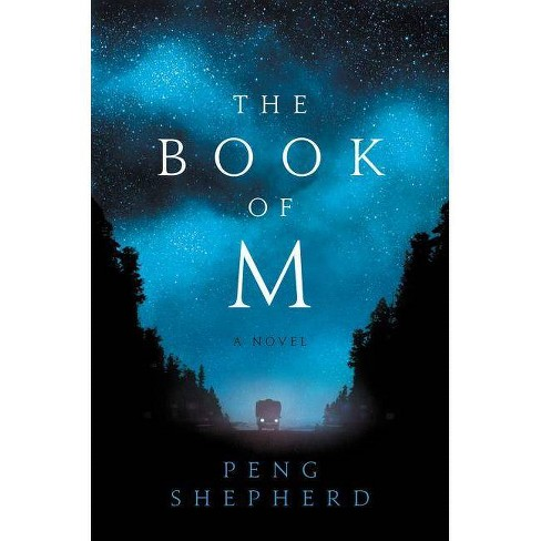 The Book of M - by  Peng Shepherd (Hardcover) - image 1 of 1