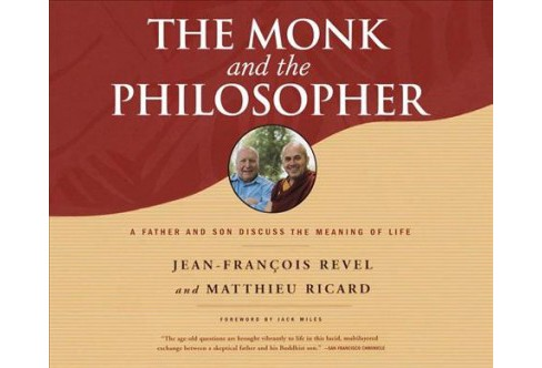 Monk and the Philosopher : A Father and Son Discuss the Meaning of Life (MP3-CD) (Jean-Francois Revel & - image 1 of 1