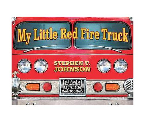 My Little Red Fire Truck (Hardcover) by Stephen T. Johnson - image 1 of 1