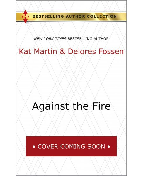 Against the Fire : Outlaw Lawman (Paperback) (Kat Martin) - image 1 of 1