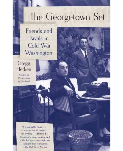 Georgetown Set : Friends and Rivals in Cold War Washington (Reprint) (Paperback) (Gregg Herken) - image 1 of 1