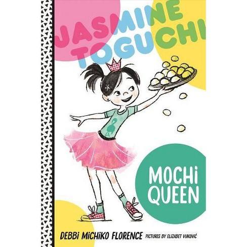 Jasmine Toguchi, Mochi Queen - by  Debbi Michiko Florence (Hardcover) - image 1 of 1