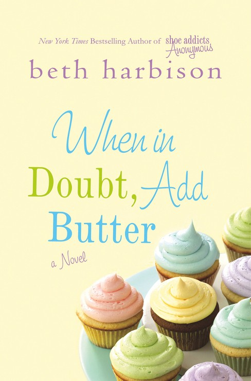 When in Doubt Add Butter (Paperback) by Beth Harbison - image 1 of 1