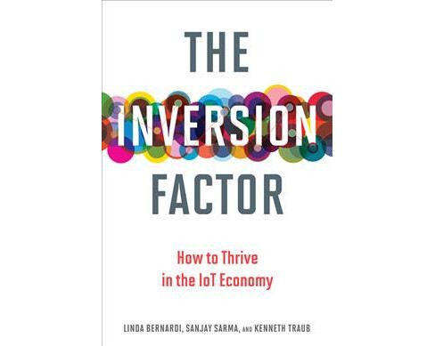 Inversion Factor : How to Thrive in the IoT Economy -  (Hardcover) - image 1 of 1