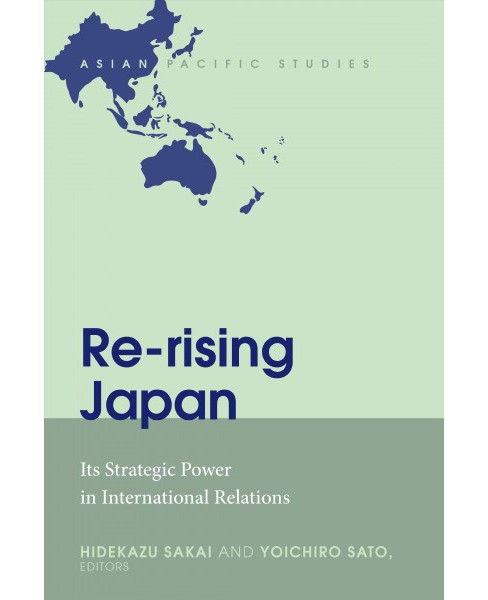 Re-Rising Japan : Its Strategic Power in International Relations (New) (Hardcover) - image 1 of 1