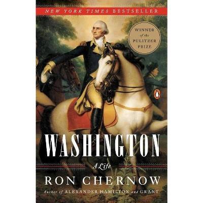 Washington: A Life (Paperback) (Ron Chernow) - by RON CHERNOW