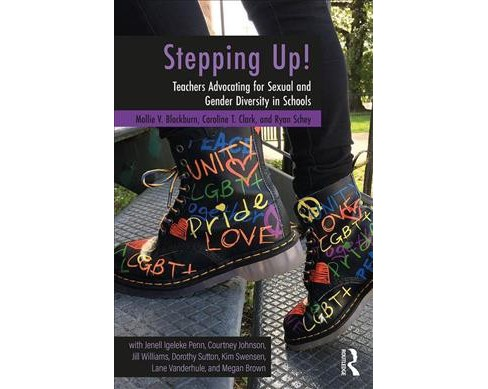 Stepping Up! : Teachers Advocating for Sexual and Gender Diversity in Schools -  (Paperback) - image 1 of 1