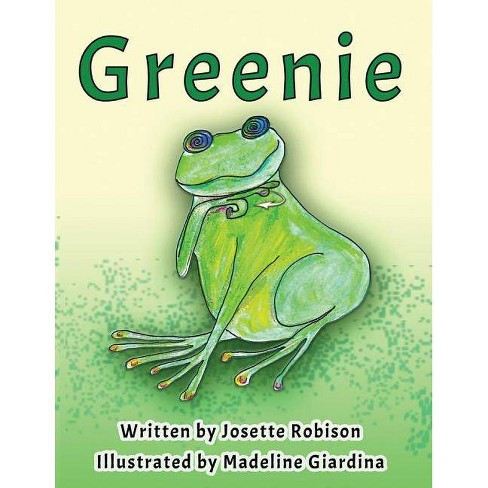 Greenie - by  Josette Robison (Paperback) - image 1 of 1