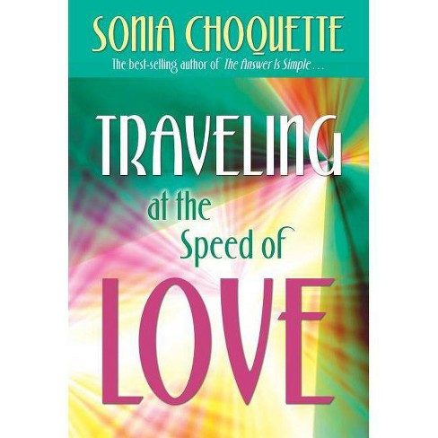 Traveling at the Speed of Love - by  Sonia Choquette (Paperback) - image 1 of 1