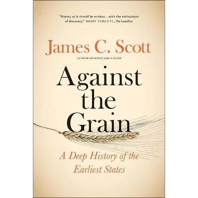 Against the Grain - by  James C Scott (Paperback)