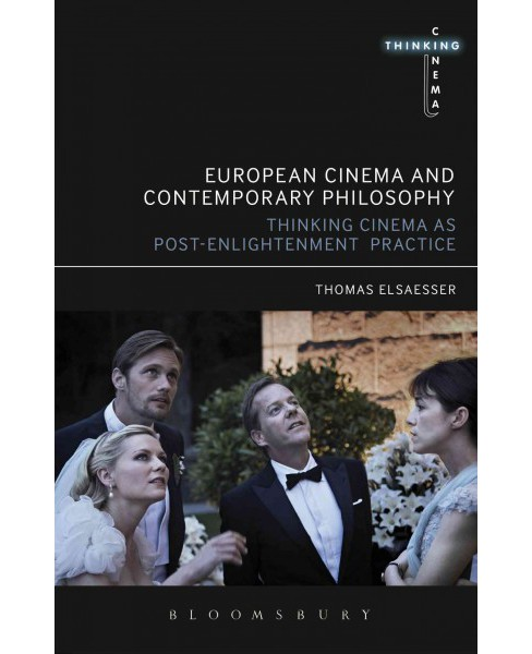 European Cinema and Continental Philosophy : Film As Thought Experiment -  (Paperback) - image 1 of 1