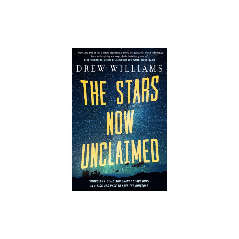 Stars Now Unclaimed - by Drew Williams (Hardcover)