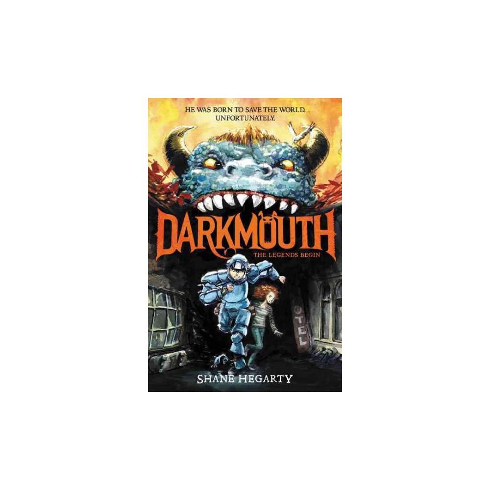 Legends Begin - Reprint (Darkmouth) by Shane Hegarty (Paperback)