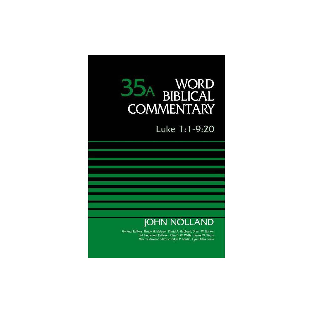 Luke 1 1 9 20 Volume 35a Word Biblical Commentary By John Nolland Hardcover
