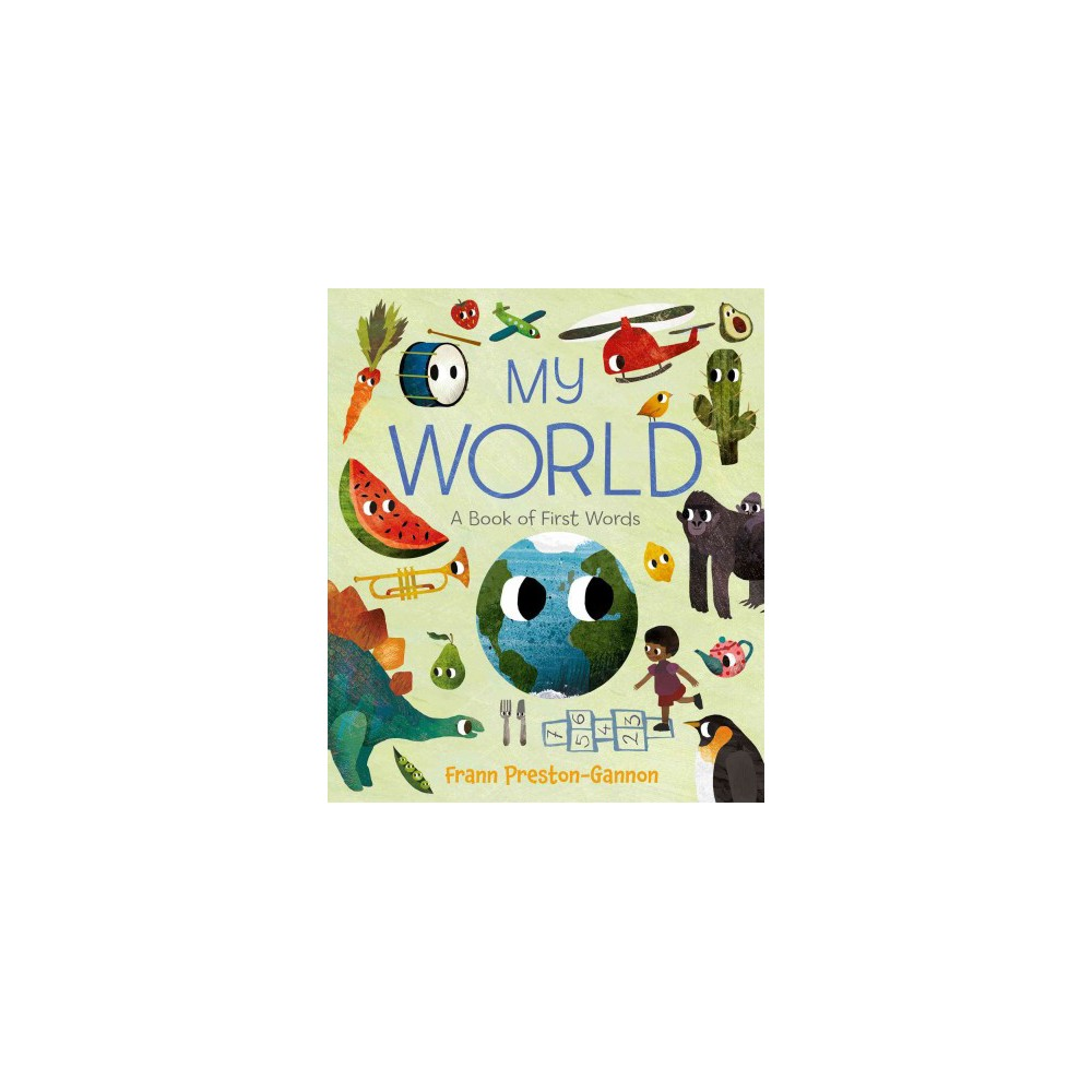 My World : A Book of First Words (School And Library) (Frann Preston-Gannon)