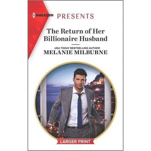 The Return of Her Billionaire Husband - by  Melanie Milburne (Paperback) - image 1 of 1