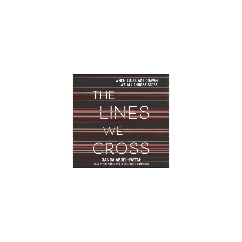 Lines We Cross - Unabridged by Randa Abdel-Fattah (CD/Spoken Word)