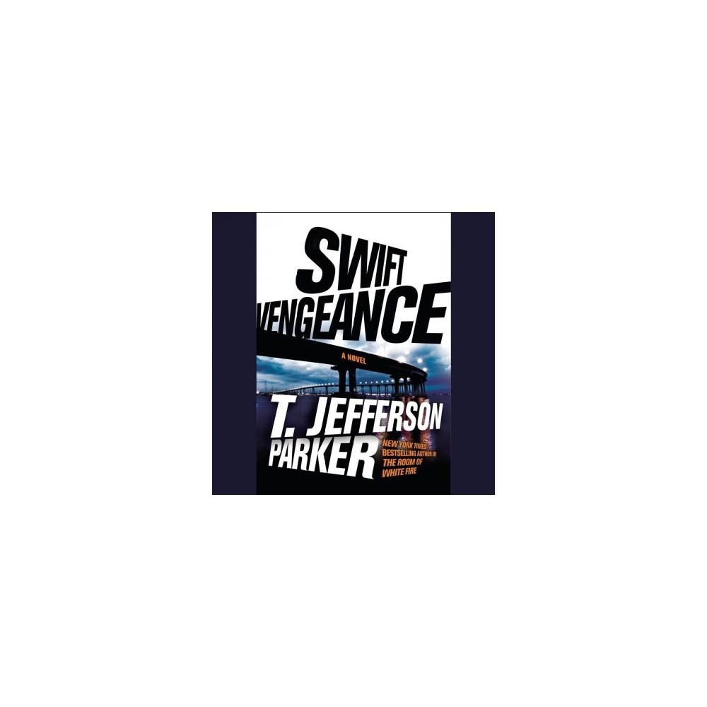 Swift Vengeance - Unabridged by T. Jefferson Parker (CD/Spoken Word)
