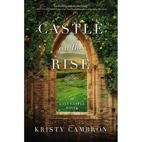 Castle on the Rise - (Lost Castle Novel) by  Kristy Cambron (Paperback) - image 1 of 1