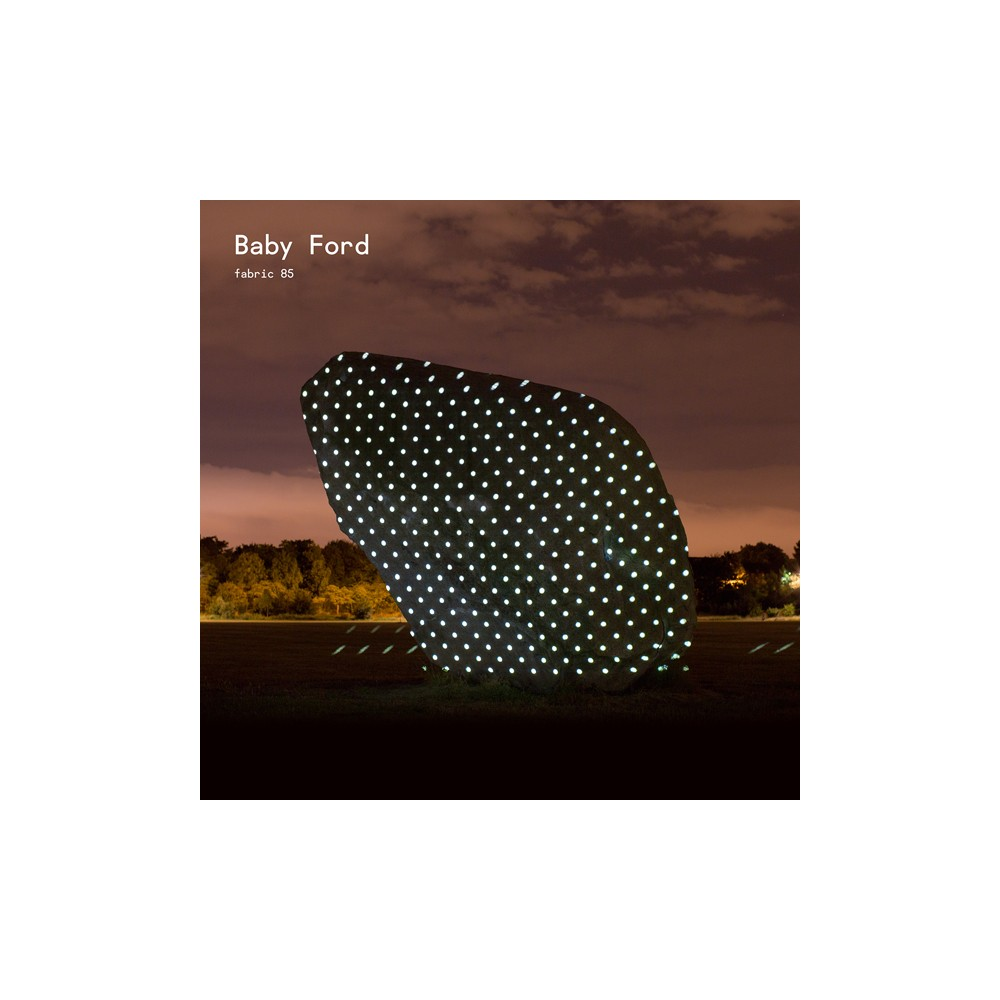 Baby Ford - Fabric 85 (CD)