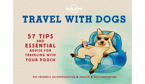 Travel With Dogs : Pet-friendly Accommodations, Health, Documentation (Hardcover) - image 1 of 1