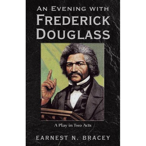 An Evening with Frederick Douglass - by  Earnest N Bracey (Paperback) - image 1 of 1