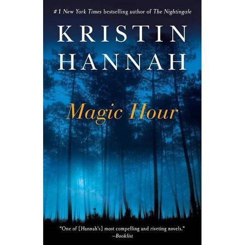 Magic Hour (Reprint) (Paperback) by Kristin Hannah - image 1 of 1