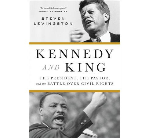Kennedy and King : The President, the Pastor, and the Battle over Civil Rights -  (Hardcover) - image 1 of 1