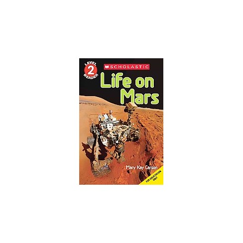 Life on Mars - (Scholastic Reader, Level 2) by  Mary Kay Carson (Paperback) - image 1 of 1
