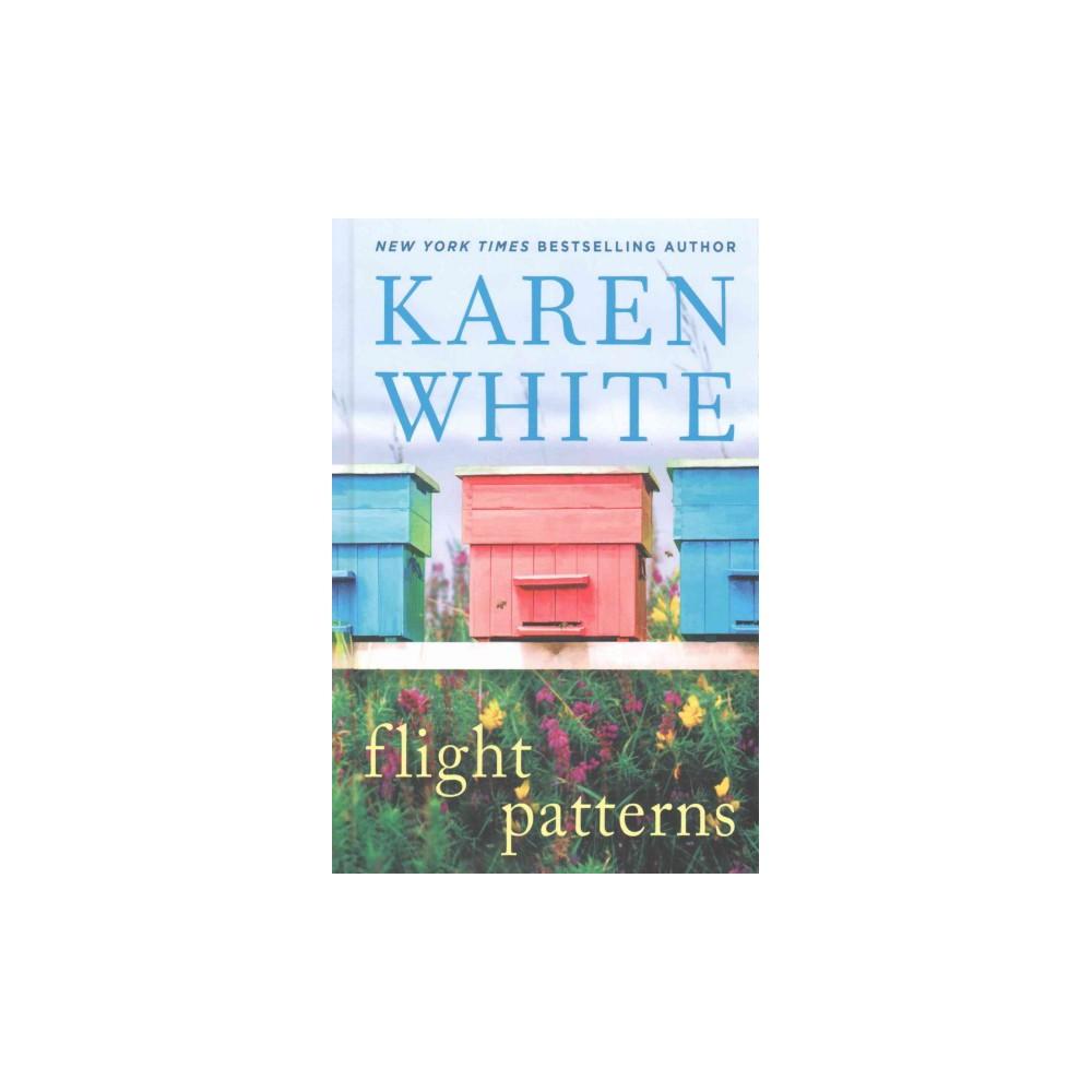 Flight Patterns (Large Print) (Hardcover) (Karen White)