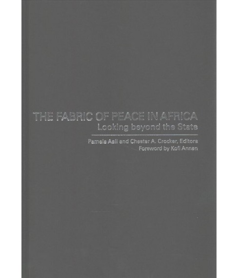 Fabric of Peace in Africa : Looking Beyond the State (Hardcover) - image 1 of 1
