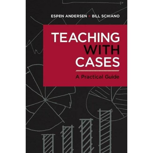 Teaching with Cases - by  Espen Anderson & Bill Schiano (Paperback) - image 1 of 1
