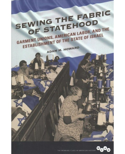 Sewing the Fabric of Statehood : Garment Unions, American Labor, and the Establishment of the State of - image 1 of 1