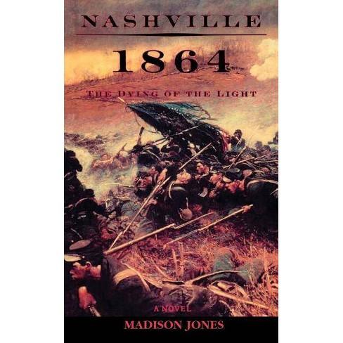 Nashville 1864 - by  Madison Jones (Paperback) - image 1 of 1