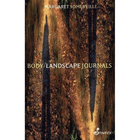 Body Landscape Journals - by  Margaret A Somerville (Paperback) - image 1 of 1