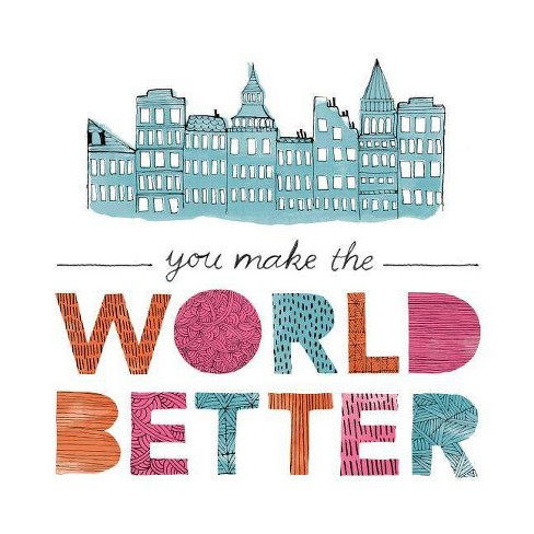 You Make the World Better - by  Jennifer Pletsch & M H Clark (Hardcover) - image 1 of 1