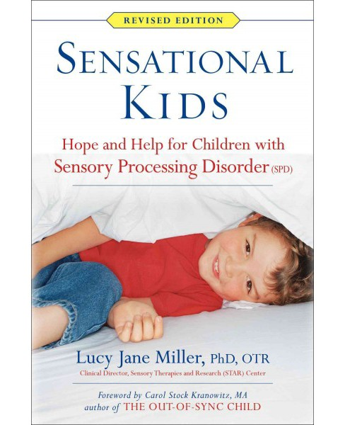 Sensational Kids : Hope and Help for Children With Sensory Processing Disorder (Spd) (Revised) - image 1 of 1