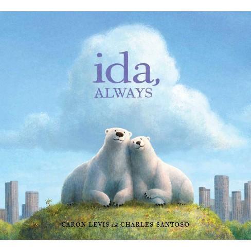 Ida, Always - by  Caron Levis (Hardcover) - image 1 of 1