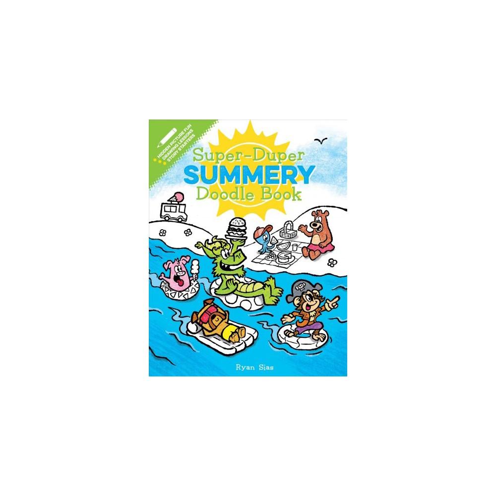 Super-Duper Summery Doodle Book - (Super-Duper Doodle Books) by Ryan Sias (Paperback)