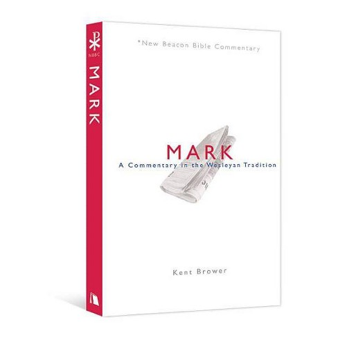 Nbbc, Mark - (New Beacon Bible Commentary) by  Kent Brower (Paperback) - image 1 of 1