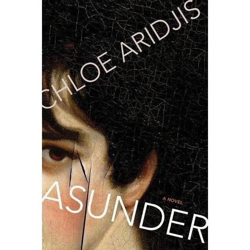 Asunder - by  Chloe Aridjis (Paperback) - image 1 of 1
