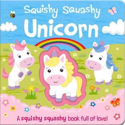 Squishy Squashy Unicorn - BRDBK (Squishy Squashy Books)by Georgina Wren (Hardcover)