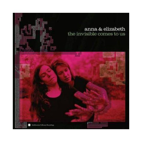 Anna & Elizabeth - Invisible Comes To Us (CD) - image 1 of 1