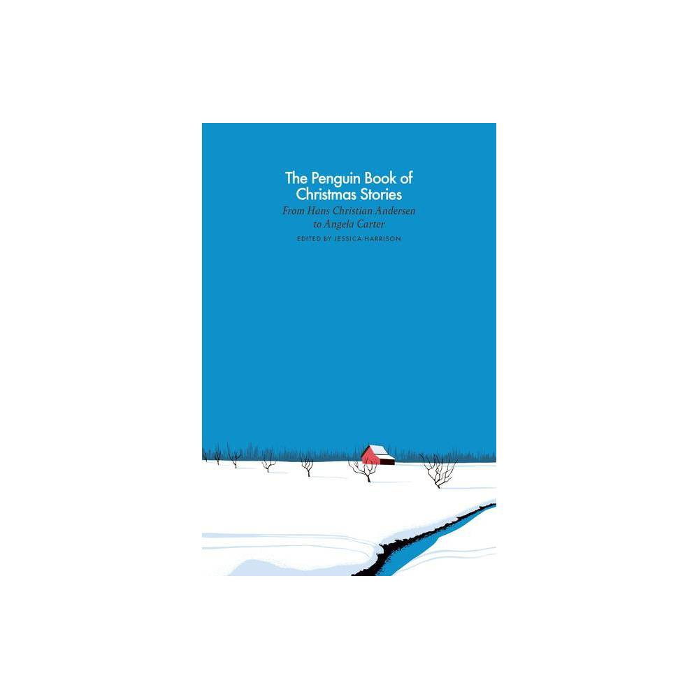 The Penguin Book Of Christmas Stories Penguin Classics Hardcover By Jessica Harrison Hardcover