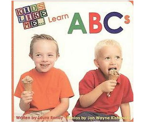 Kids Like Me Learn ABCs (Hardcover) (Laura Ronay) - image 1 of 1