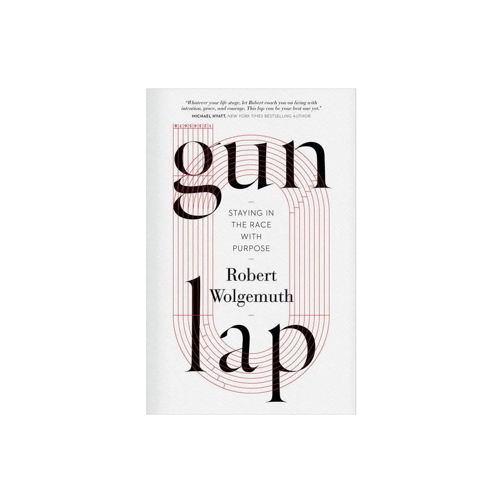 Gun Lap By Robert Wolgemuth Hardcover